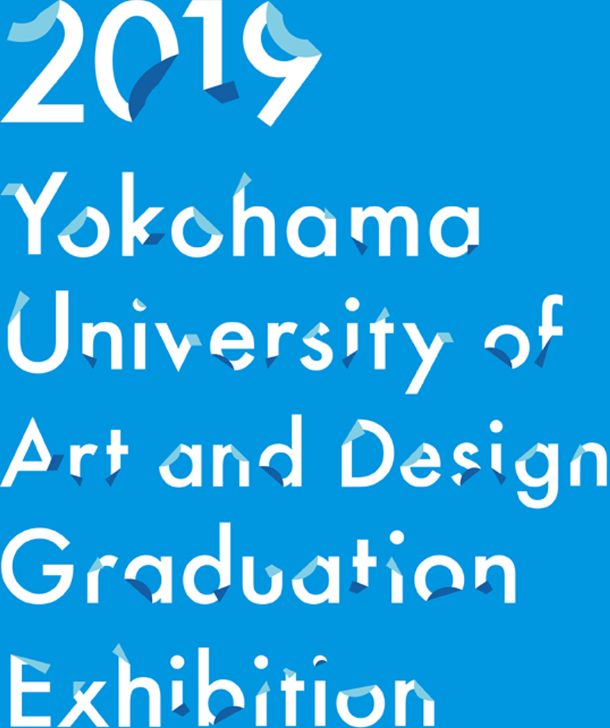 2019 Yokohama University of Art and Design Graduation Exhibition